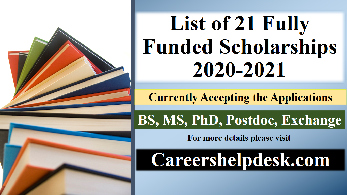 List of 21 Fully Funded Internationl Scholarships 2020-2021