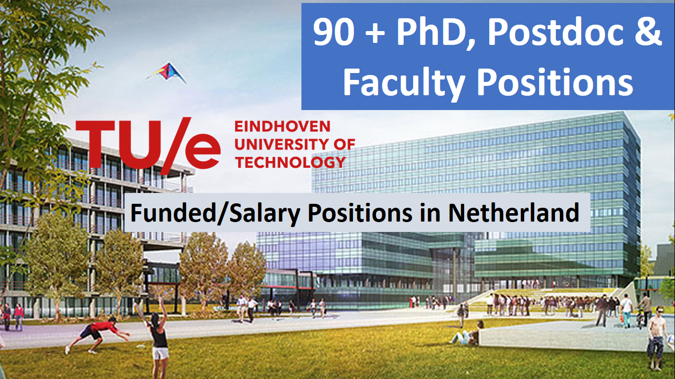 90 Plus Phd, Postdoc, faculty Positions in Netherland