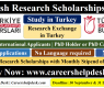 Turkish Government Research Scholarships 2021 | Turkiye Burslari | Study in Turkey